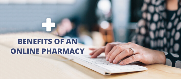 Benefits of an online pharmacy
